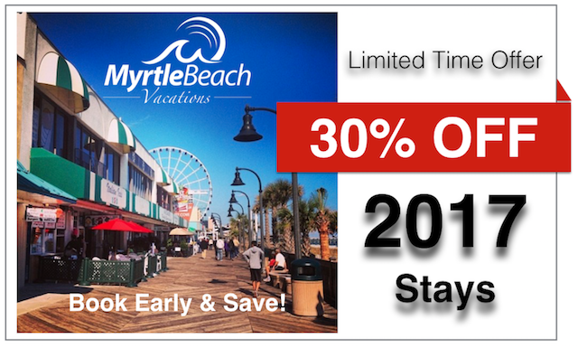 LIMITED TIME OFFER! Book Your 2017 Vacation Now and SAVE 30%
